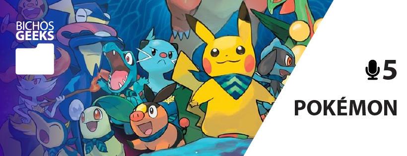 Podcast do Bichos Geeks sobre o jogo e universo Pokémon